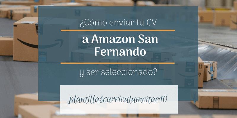 Como Enviar Tu Curriculum A Amazon San Fernando En Madrid