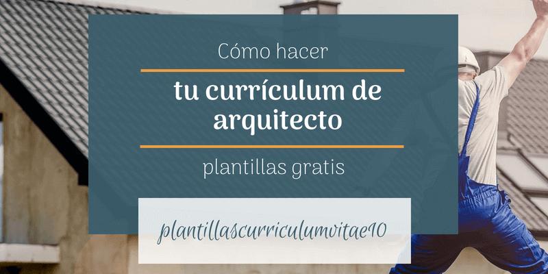 como hacer un curriculum arquitecto
